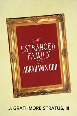 The Estranged Family of Abraham's God (Paperback)