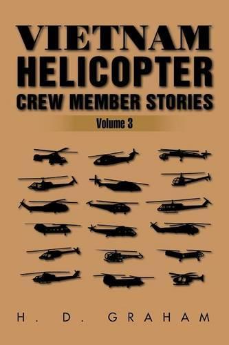 Vietnam Helicopter Crew Member Stories: Volume III (Paperback)