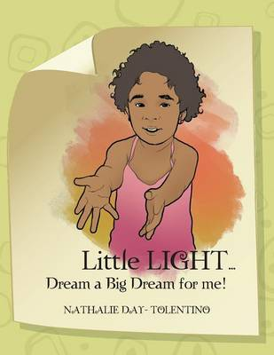 Little Light... Dream a Big Dream for Me! (Paperback)
