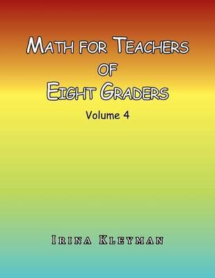 Math for Teachers of Eight Graders (Paperback)