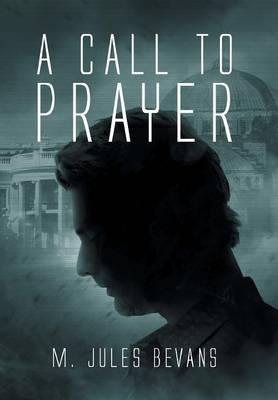 A Call to Prayer (Hardback)