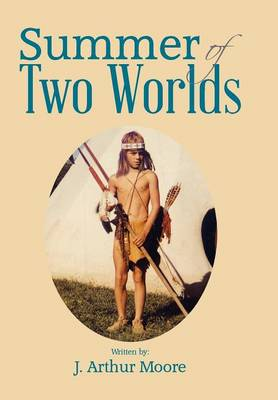 Summer of Two Worlds (Hardback)