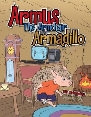 Armus the Armchair Armadillo (Paperback)