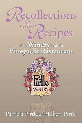 Recollections and Recipes of the Winery and the Vineyards Restaurant (Paperback)