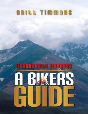 Touring with Timmons: A Bikers Guide (Paperback)