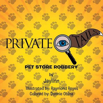 Private Eye Tails: Pet Store Robbery (Paperback)