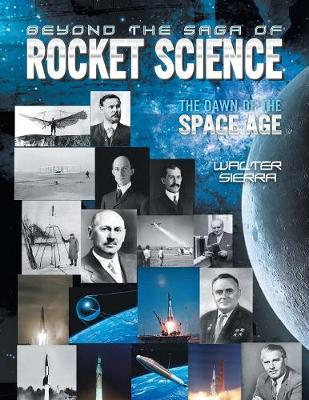Beyond the Saga of Rocket Science: The Dawn of the Space Age (Paperback)