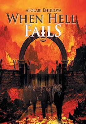 When Hell Fails (Hardback)