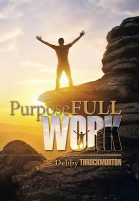 Purposefullwork (Hardback)