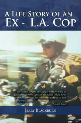 A Life Story of an Ex - L.A. Cop (Paperback)
