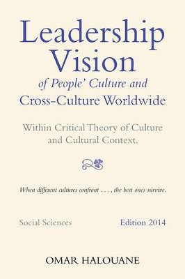 Leadership Vision of People's Culture and Cross-Culture Worldwide: Within Critical Theory of Culture and Cultural Context (Paperback)