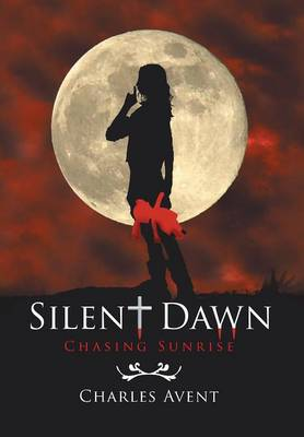 Silent Dawn: Chasing Sunrise (Hardback)