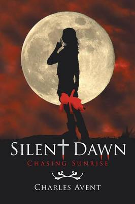 Silent Dawn: Chasing Sunrise (Paperback)