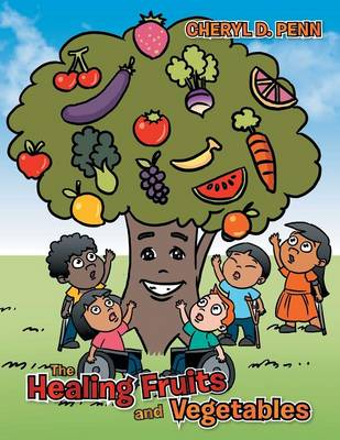 The Healing Fruits and Vegetables (Paperback)