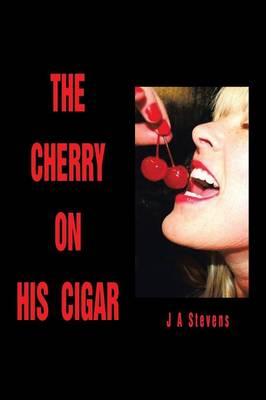 The Cherry on His Cigar (Paperback)