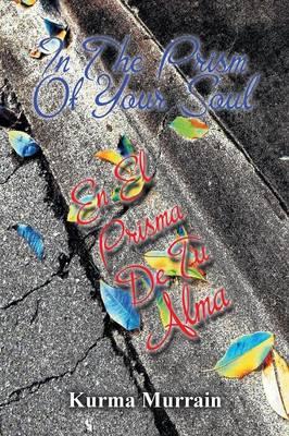 In the Prism of Your Soul: En El Prisma de Tu Alma (Paperback)