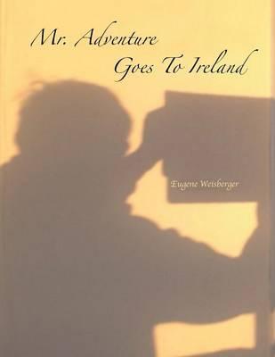 Mr. Adventure Goes to Ireland (Paperback)