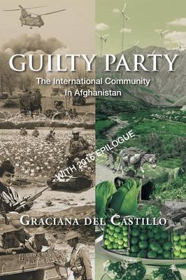 Guilty Party: The International Community in Afghanistan (Paperback)