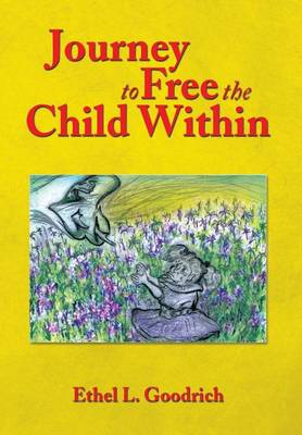 Journey to Free the Child Within (Hardback)