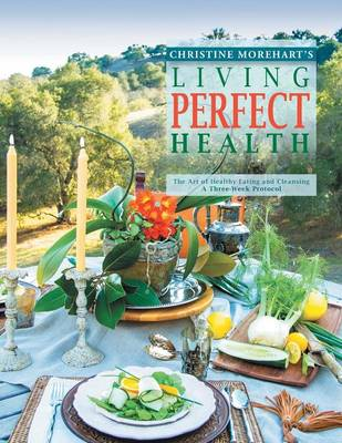 Living Perfect Health: The Art of Healthy Eating and Cleansing (Paperback)