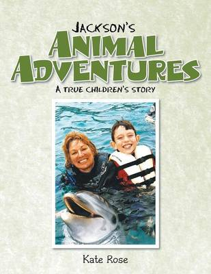 Jackson's Animal Adventures: A True Children's Story (Paperback)