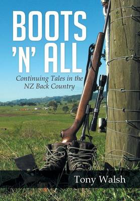 Boots 'n' All: Continuing Tales in the Nz Back Country (Hardback)