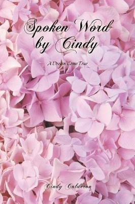 Spoken Word by Cindy: A Dream Come True (Paperback)