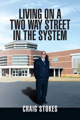Living on a Two Way Street in the System (Paperback)