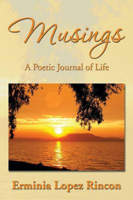 Musings: A Poetic Journal of Life (Paperback)