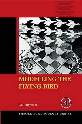 Modelling the Flying Bird - Theoretical Ecology Series 5 (Paperback)