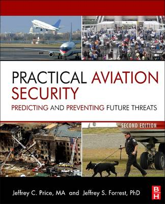 Practical Aviation Security: Predicting and Preventing Future Threats (Paperback)
