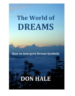 The World of Dreams: How to Interpret Dream Symbols (Paperback)
