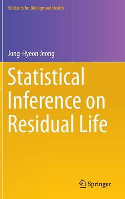 Statistical Inference on Residual Life - Statistics for Biology and Health (Hardback)