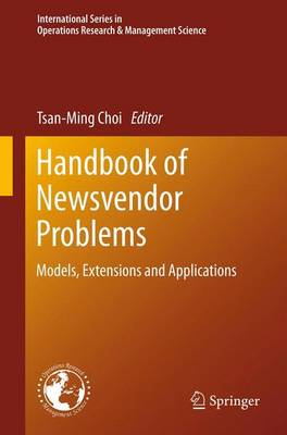 Handbook of Newsvendor Problems: Models, Extensions and Applications - International Series in Operations Research & Management Science 176 (Paperback)