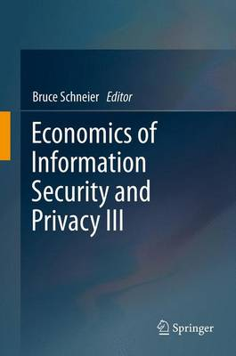 Economics of Information Security and Privacy III (Paperback)