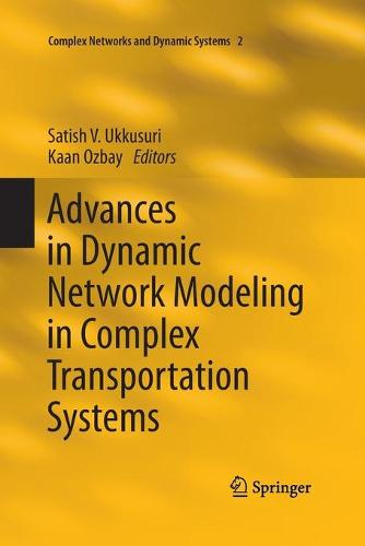 Advances in Dynamic Network Modeling in Complex Transportation Systems - Complex Networks and Dynamic Systems 2 (Paperback)