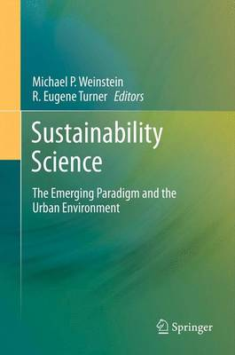 Sustainability Science: The Emerging Paradigm and the Urban Environment (Paperback)