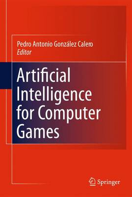 Artificial Intelligence for Computer Games (Paperback)