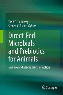 Direct-Fed Microbials and Prebiotics for Animals: Science and Mechanisms of Action (Paperback)