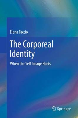 The Corporeal Identity: When the Self-Image Hurts (Paperback)