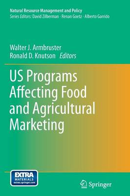 US Programs Affecting Food and Agricultural Marketing - Natural Resource Management and Policy 38 (Paperback)