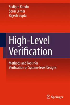 High-Level Verification: Methods and Tools for Verification of System-Level Designs (Paperback)
