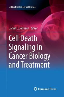 Cell Death Signaling in Cancer Biology and Treatment - Cell Death in Biology and Diseases (Paperback)