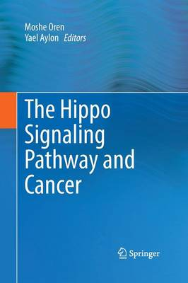 The Hippo Signaling Pathway and Cancer (Paperback)