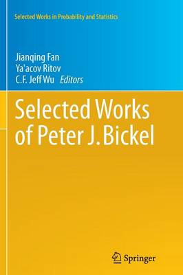 Selected Works of Peter J. Bickel - Selected Works in Probability and Statistics 13 (Paperback)