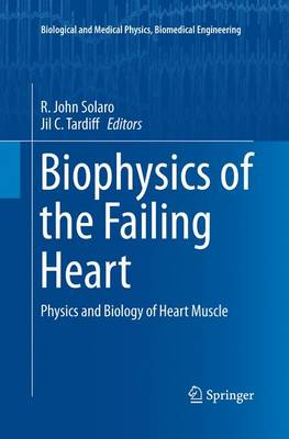 Biophysics of the Failing Heart: Physics and Biology of Heart Muscle - Biological and Medical Physics, Biomedical Engineering (Paperback)