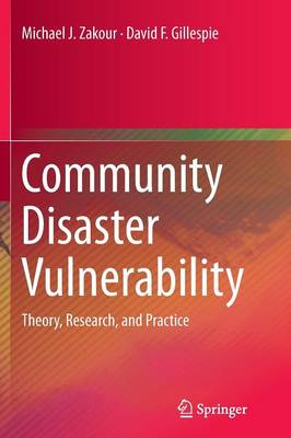 Community Disaster Vulnerability: Theory, Research, and Practice (Paperback)