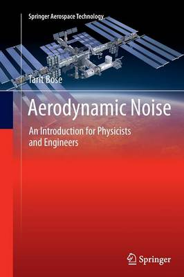 Aerodynamic Noise: An Introduction for Physicists and Engineers - Springer Aerospace Technology (Paperback)