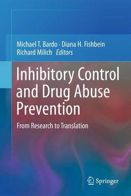 Inhibitory Control and Drug Abuse Prevention: From Research to Translation (Paperback)