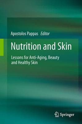 Nutrition and Skin: Lessons for Anti-Aging, Beauty and Healthy Skin (Paperback)
